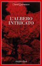 L'albero intricato ebook by David Quammen