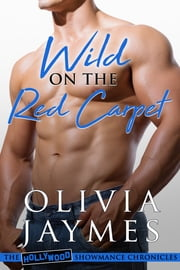 Wild on the Red Carpet ebook by Olivia Jaymes