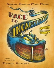 Race to Incarcerate - A Graphic Retelling ebook by Marc Mauer,Sabrina Jones,Michelle Alexander