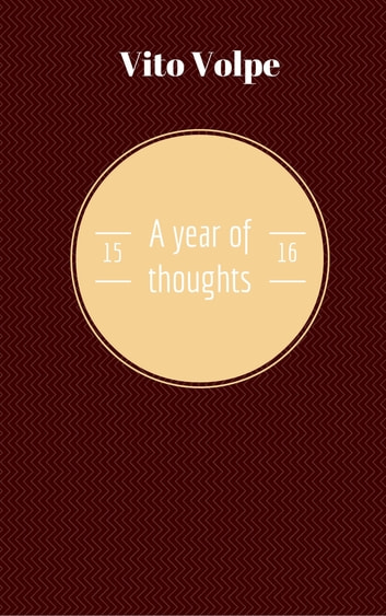 A Year Of Thoughts 15/16 電子書籍 by Vito Volpe