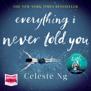 Everything I Never Told You audiobook by Celeste Ng