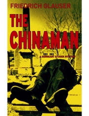 The Chinaman - A Sergeant Studer Mystery ebook by Friedrich Glauser,Mike Mitchell