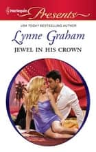 Jewel in His Crown ebook by Lynne Graham