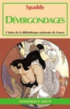 Dévergondages ebook by Renée Dunan, Spaddy