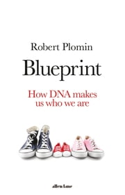 Blueprint - How DNA Makes Us Who We Are ebook by Robert Plomin