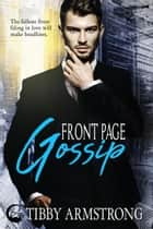 Front Page Gossip - Wells Brothers, #1 ebook by Tibby Armstrong