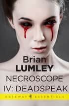 Necroscope IV: Deadspeak ebook by