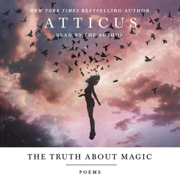 The Truth About Magic - Poems 有聲書 by Atticus