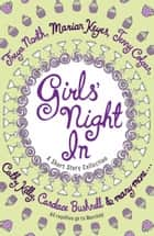 Girls' Night In ebook by Jessica Adams, Chris Manby, Fiona Walker
