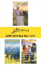 Harlequin Love Inspired June 2019 - Box Set 1 of 2 - An Anthology eBook by Rebecca Kertz, Roxanne Rustand, Jolene Navarro