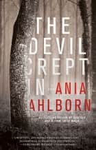 The Devil Crept In - A Novel ebook by Ania Ahlborn