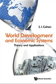 World Development and Economic Systems - Theory and Applications ebook by S I Cohen