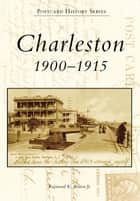 Charleston ebook by Raymond K. Benton Jr.