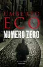 Numero Zero ebook by Umberto Eco, Richard Dixon