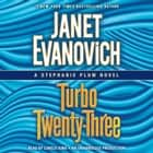 Turbo Twenty-Three - A Stephanie Plum Novel audiobook by Janet Evanovich