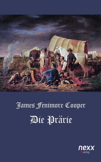 Die Prärie ebook by James Fenimore Cooper