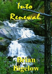 Into Renewal ebook by Brian Bigelow