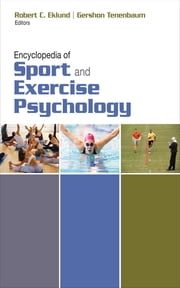 Encyclopedia of Sport and Exercise Psychology ebook by Dr. Robert C. Eklund,Gershon Tenenbaum