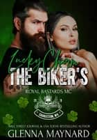 The Biker's Lucky Charm - Royal Bastards MC: Charleston, WV, #5 ebook by Glenna Maynard