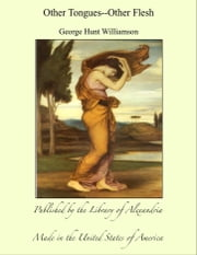Other Tongues--Other Flesh ebook by George Hunt Williamson