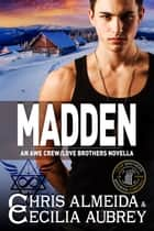 MADDEN ebook by Chris  Almeida, Cecilia Aubrey