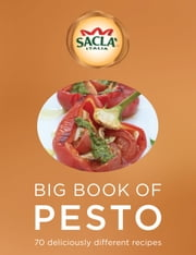 Sacla' Big Book of Pesto - 70 deliciously different recipes ebook by Sacla UK Limited