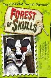 Charlie Small: Forest of Skulls ebook by Charlie Small