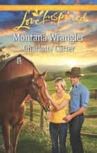Montana Wrangler ebook by Charlotte Carter