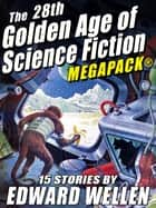 The 28th Golden Age of Science Fiction MEGAPACK ®: Edward Wellen (Vol. 2) eBook by Edward Wellen