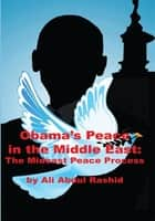 Obama's Peace in the Middle East ebook by Ali Abdul Rashid