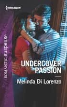 Undercover Passion ebook by Melinda Di Lorenzo