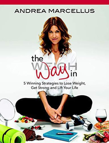 The Way In: 5 Winning Strategies to Lose Weight, Get Strong and Lift Your Life ebook by Andrea Marcellus