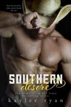 Southern Desire - Southern Heart, #2 ebook by Kaylee Ryan