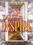 Uncle John's Bathroom Reader Tales to Inspire ebook by Bathroom Readers' Institute