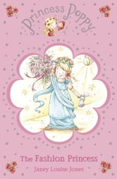 Princess Poppy: The Fashion Princess ebook by Janey Louise Jones