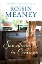 Something in Common ebook by Roisin Meaney