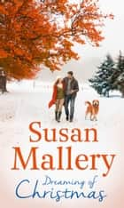 Dreaming Of Christmas: A Fool's Gold Christmas / Only Us: A Fool's Gold Holiday (Mills & Boon M&B) ebook by Susan Mallery