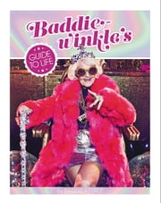 Baddiewinkle's Guide to Life ebook by Baddiewinkle