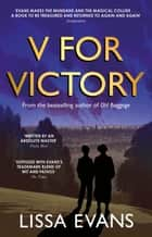 V for Victory ebook by Lissa Evans