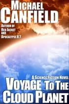 Voyage To The Cloud Planet ebook by Michael Canfield