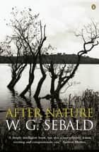 After Nature eBook by W. G. Sebald