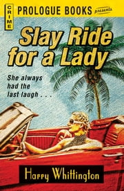 Slay Ride for a Lady ebook by Harry Whittington