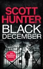 Black December ebook by Scott Hunter