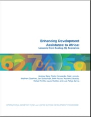 Enhancing Development Assistance to Africa: Lessons from Scaling-Up Scenarios (EPub) ebook by Matthew Gaertner,Laure Ms. Redifer,Pedro Conceição,Rafael Portillo,Luis-Felipe Zanna,Jan Gottschalk,Andrew Mr. Berg,Ayodele Odusola,Brett Mr. House,José Saúl Mr. Lizondo