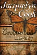 The Greenwood Legacy ebook by Jacquelyn Cook