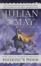 Sorcerer's Moon ebook by Julian May