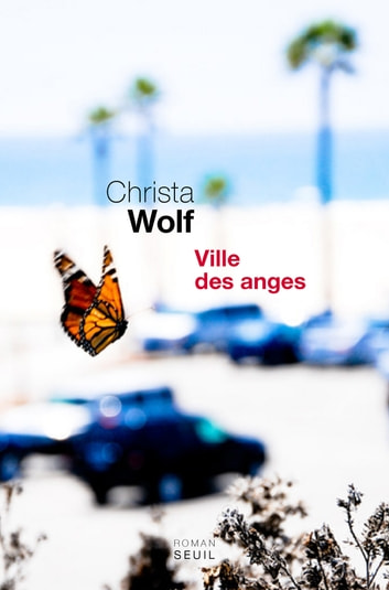 Ville des anges. ou The Overcoat of Dr Freud ebook by Christa Wolf