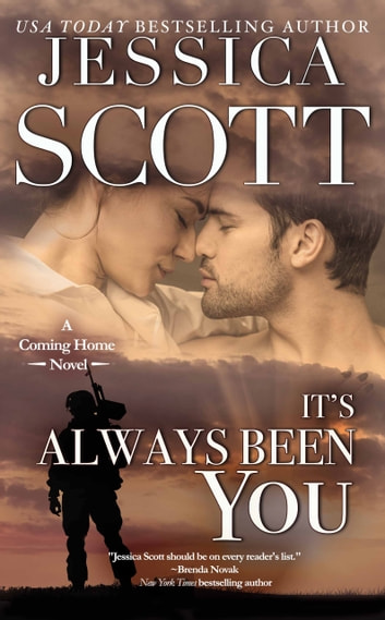 It's Always Been You - A Coming Home Novel eBook by Jessica Scott