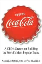Inside Coca-Cola ebook by Neville Isdell,David Beasley