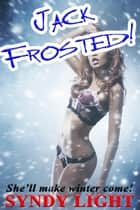 Jack Frosted! ebook by